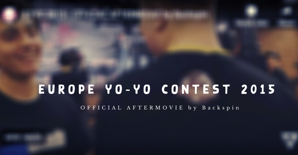 EUROPE YO-YO CONTEST 2015 – OFFICIAL AFTERMOVIE by Backspin