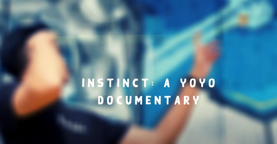 Instinct A Yoyo Documentary